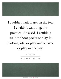 I couldn't wait to get on the ice. 