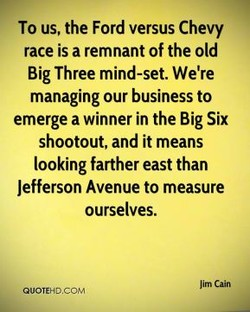 To us, the Ford versus Chevy 