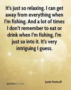 It's just so relaxing. I can get 