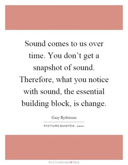 Sound comes to us over 