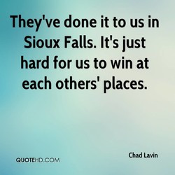 They've done it to us in 