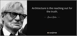 Architecture is the reaching out for 