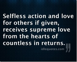 Selfless action and love 