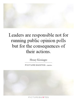 Leaders are responsible not for 