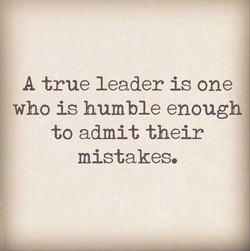 A true leader is one 