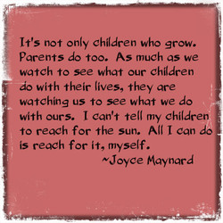 It's not only children who grow. 