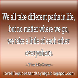 We all take different paths in life, 