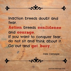 Inaction breeds doubt and 