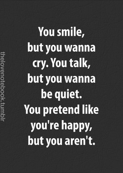 You smile, 