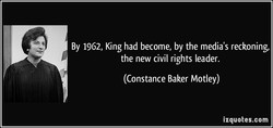 By 1962, King had become, by the media's reckoning, 