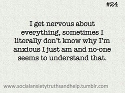 I get nervous about 