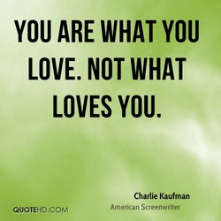 YOU ARE WHAT YOU 