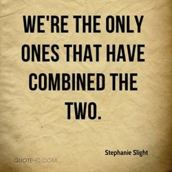WE'RE THE ONLY 