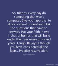 So, friends, every day do 