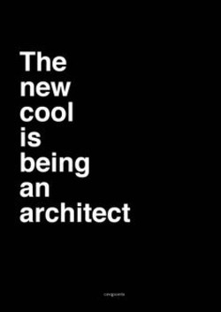 The new cool is being an architect
