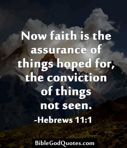 Now faith is the 