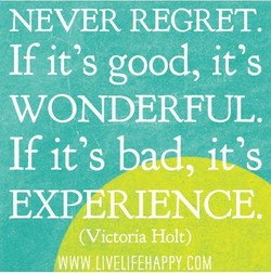 NEVER REGRET. 