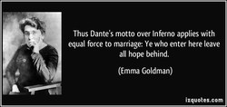 Thus Dante's motto over Inferno applies with 