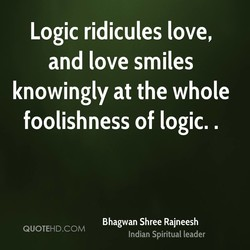 Logic ridicules love, 