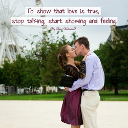 To show that love is true, 
