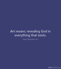 Art means: revealing God in 