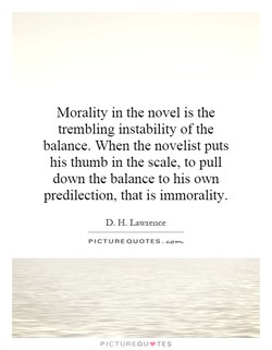 Morality in the novel is the 