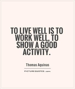 TO LIVE WELL IS TO 