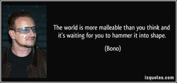 The world is more malleable than you think and 