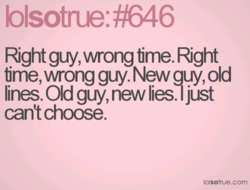 Rght guy, wrong time. Right 