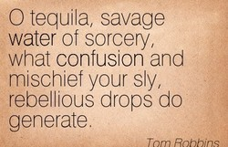 O tequila, savage 
