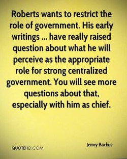 Roberts wants to restrict the 