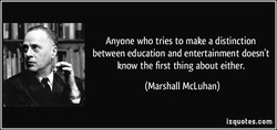 Anyone who tries to make a distinction 
