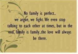 No family is perfect.. 