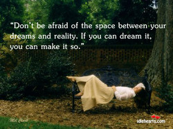 afraid of the s ace between•your, 
