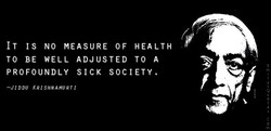 IT IS NO MEASURE OF HEALTH 