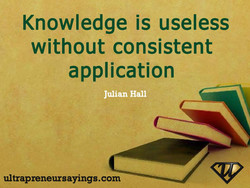 Knowledge is useless 
