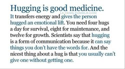 Hugging is good medicine. 