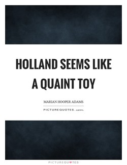 HOLLAND SEEMS LIKE 