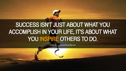 SUCCESS ISN'T JUST ABOUT WHAT YOU ACCOMPLISH IN YOUR LIFE, ms ABOUT WHAT YOU INSPIRE OTHERS TO DO. Unknown www.geckoandfly.com