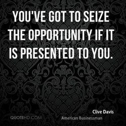 YOU'VE GOT TO SEIZE 