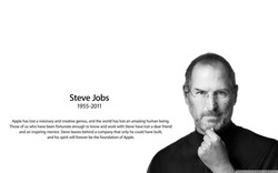 Steve Jobs 1955-2011 Apple has lost a visionary and creative genius, and the world has lost an amazing human being. Those of us who have been fortunate enough to know and work with Steve have lost a dear friend and an inspiring mentor. Steve leaves behind a company that only he could have built, and his spirit will forever be the foundation of Apple.