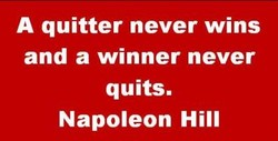 A quitter never wins 