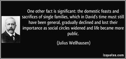 One other fact is significant: the domestic feasts and 