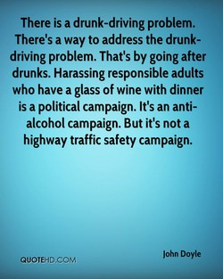 There is a drunk-driving problem. 