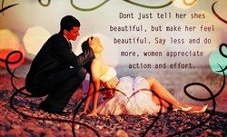 Dont just tell her shes 
