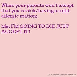 When your parents won 't except 