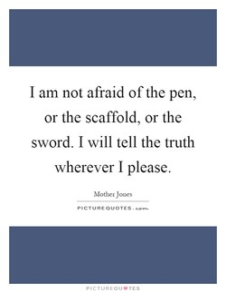 I am not afraid of the pen, 
