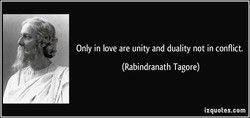 Only in love are unity and duality not in conflict. 