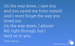 On the way down, i saw you 