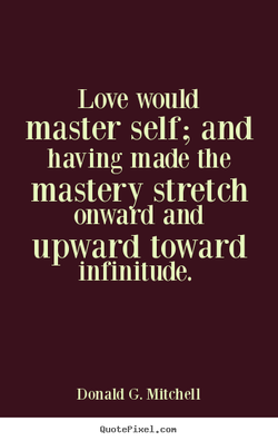 Love would 